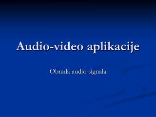 Audio-video aplikacije