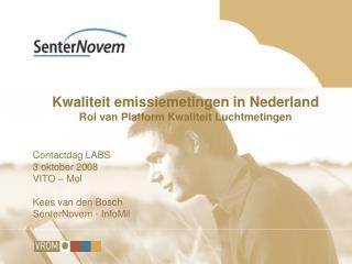 Kwaliteit emissiemetingen in Nederland Rol van Platform Kwaliteit Luchtmetingen