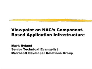 Viewpoint on NAC's Component-Based Application Infrastructure