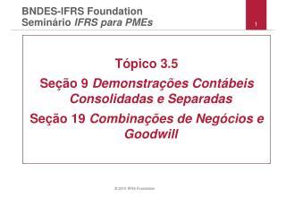 BNDES-IFRS Foundation Semin á rio  IFRS para PMEs