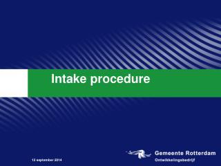 Intake procedure