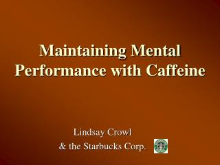 Maintaining Mental Performance with Caffeine