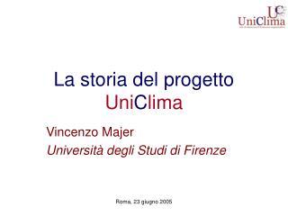 La storia del progetto  Uni C lima
