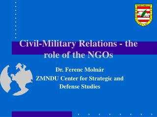 Civil-Military Relations - the role of the NGOs