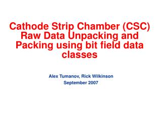 Cathode Strip Chamber (CSC) Raw Data Unpacking and Packing using bit field data classes