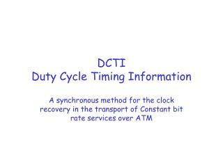 DCTI Duty Cycle Timing Information