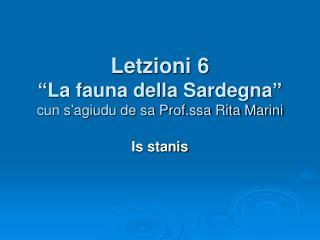 """Letzioni 6 """"La fauna della Sardegna"""" cun s'agiudu de sa Prof.ssa Rita Marini"""
