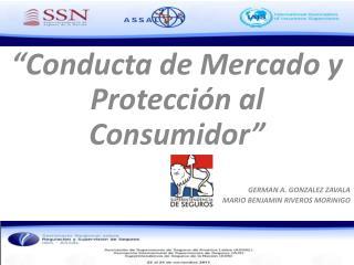 """""""Conducta  de Mercado y Protección al Consumidor"""" GERMAN  A. GONZALEZ  ZAVALA"""