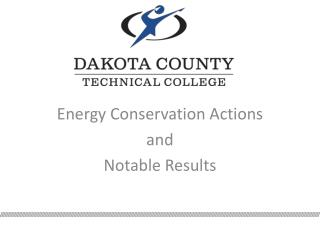 Energy Conservation Actions  and  Notable Results