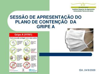 SESSÃO DE APRESENTAÇÃO DO PLANO DE CONTENÇÃO  DA GRIPE A