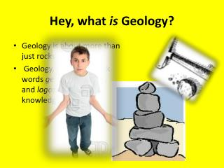 Hey, what  is  Geology?
