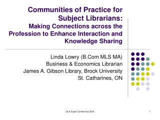 Linda Lowry (B.Com MLS MA) Business & Economics Librarian