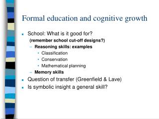 Formal education and cognitive growth