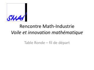 Rencontre Math-Industrie Voile et innovation math�matique