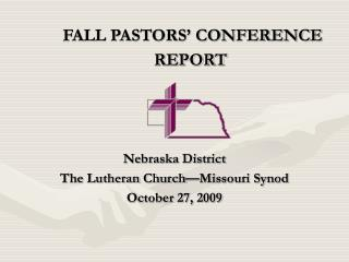FALL PASTORS  CONFERENCE REPORT