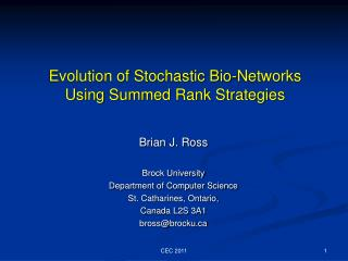 Evolution of Stochastic Bio-Networks Using Summed Rank Strategies