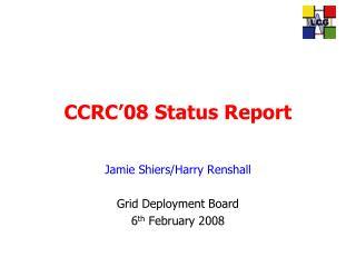 CCRC'08 Status Report