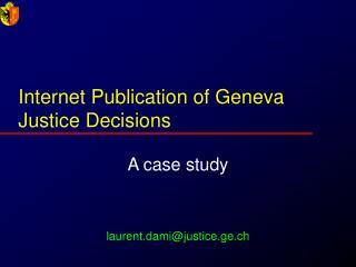 Internet Publication of Geneva  Justice Decisions