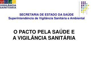 SECRETARIA DE ESTADO DA SAÚDE Superintendência de Vigilância Sanitária e Ambiental
