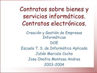Contratos sobre bienes y servicios informáticos. Contratos electrónicos.