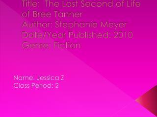 Name: Jessica Z Class Period: 2