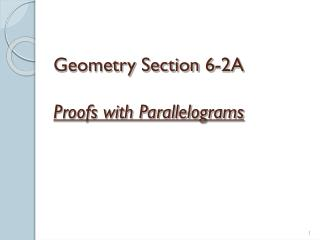Geometry Section 6-2A  Proofs with Parallelograms