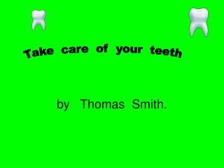 by   Thomas  Smith.