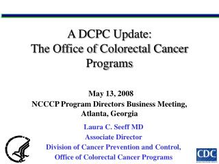 Laura C. Seeff MD Associate Director Division of Cancer Prevention and Control,