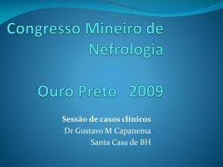 Congresso Mineiro de Nefrologia Ouro Preto   2009