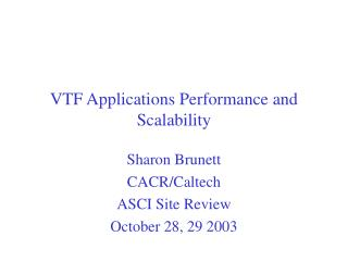 VTF Applications Performance and Scalability