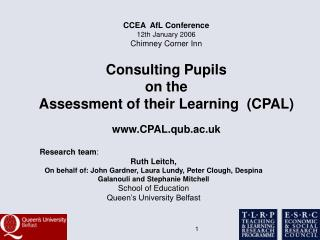 Consulting Pupils  on the  Assessment of their Learning  CPAL  CPAL.qub.ac.uk