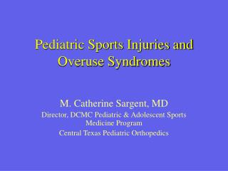 Pediatric Sports Injuries and Overuse Syndromes