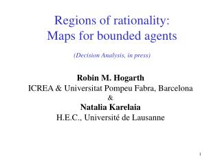 Regions of rationality:  Maps for bounded agents (Decision Analysis, in press)