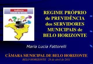 Maria Lucia Fattorelli CÂMARA MUNICIPAL DE BELO HORIZONTE  BELO HORIZONTE28 de abril de 2011