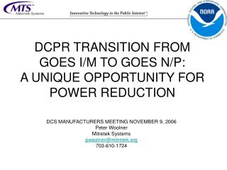 DCPR TRANSITION FROM GOES I/M TO GOES N/P: A UNIQUE OPPORTUNITY FOR POWER REDUCTION