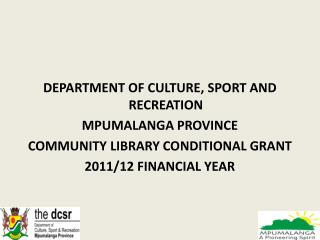 DEPARTMENT OF CULTURE, SPORT AND RECREATION MPUMALANGA PROVINCE
