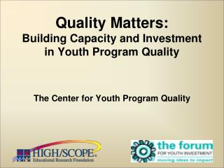 Quality Matters: Building Capacity and Investment in Youth Program Quality