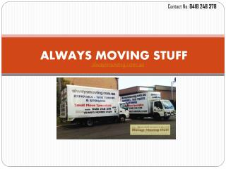 Furniture Removals, Relocation at Always Moving Stuff