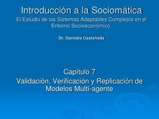 Capítulo 7 Validación, Verificación y Replicación de Modelos  Multi -agente