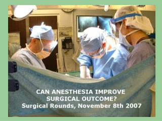 How can Anesthesia Improve Surgical Patient Outcomes?
