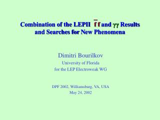 Combination of the LEPII  f f  and  γγ  Results  and Searches for  N ew Phenomena