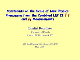Dimitri Bourilkov University of Florida for the LEP Electroweak WG
