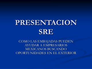 PRESENTACION  SRE