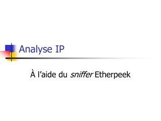 Analyse IP