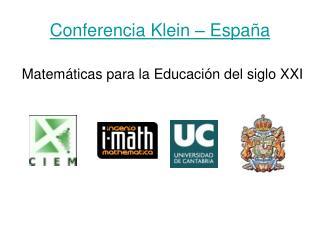 Conferencia Klein – España Matemáticas para la Educación del siglo XXI