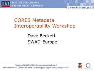 CORES Metadata Interoperability Workshop