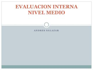 EVALUACION INTERNA NIVEL MEDIO