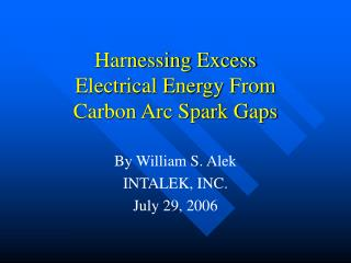 Harnessing Excess Electrical Energy From Carbon Arc Spark Gaps