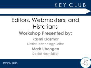 Editors, Webmasters, and Historians