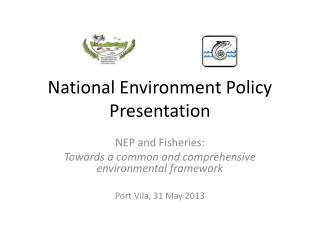 National Environment Policy Presentation